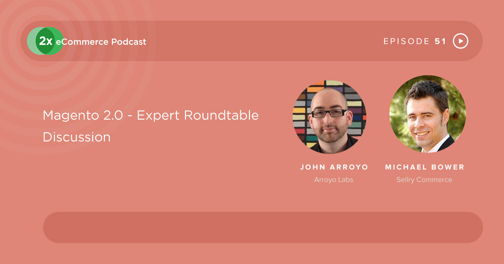 2Xecommerce-EP51-Magento2-roundtable